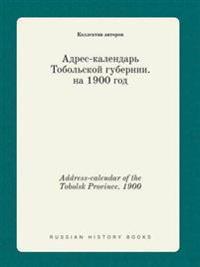 Address-Calendar of the Tobolsk Province. 1900