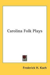 Carolina Folk Plays