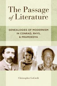 Passage of Literature: Genealogies of Modernism in Conrad, Rhys, and Pramoedya