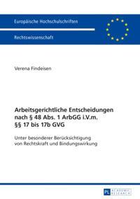 Arbeitsgerichtliche Entscheidungen nach  48 Abs. 1 ArbGG i.V.m.  17 bis 17b GVG