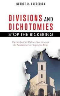 Divisions and Dichotomies - Stop the Bickering