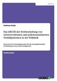 Abcde Der Erstbeurteilung Von Schwerverletzten Und Polytraumatisierten Notfallpatienten in Der Praklinik