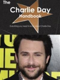 Charlie Day Handbook - Everything you need to know about Charlie Day