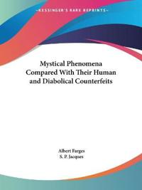 Mystical Phenomena Compared With Their Human and Diabolical Counterfeits, 1926