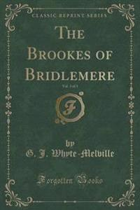The Brookes of Bridlemere, Vol. 3 of 3 (Classic Reprint)