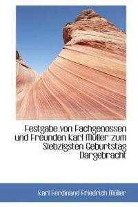 Festgabe Von Fachgenossen Und Freunden Karl Muller Zum Siebzigsten Geburtstag Dargebracht