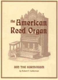 American Reed Organ and the Harmonium
