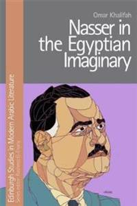 Nasser in the Egyptian Imaginary