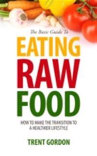Basic Guide To Eating Raw Food