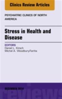 Stress in Health and Disease, An Issue of Psychiatric Clinics of North America, E-Book