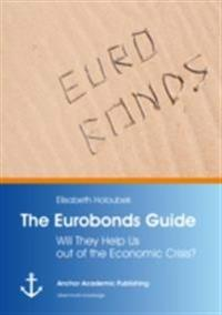 Eurobonds Guide: Will They Help Us out of the Economic Crisis?