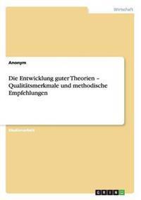 Entwicklung Guter Theorien - Qualitatsmerkmale Und Methodische Empfehlungen