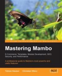 Mastering Mambo: E-Commerce, Templates, Module Development, SEO, Security, and Performance