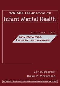 Waimh Handbook of Infant Mental Health, Early Intervention, Evaluation, and Assessment