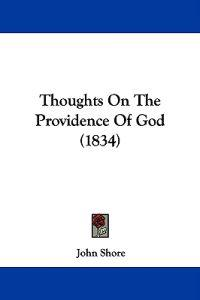 Thoughts On The Providence Of God (1834)