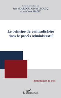 Le principe du contradictoire dans le procEs administratif