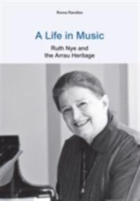 Life in Music: Ruth Nye and the Arrau Heritage