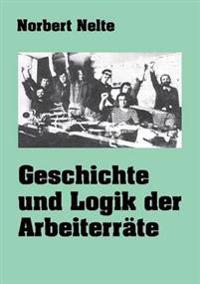 Geschichte und Logik der Arbeiterräte