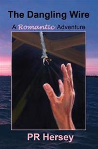 The Dangling Wire: A Romantic Adventure