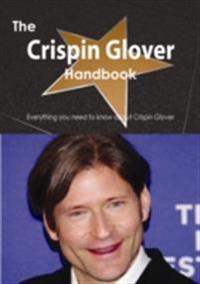 Crispin Glover Handbook - Everything you need to know about Crispin Glover