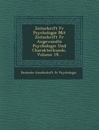 Zeitschrift Fur Psychologie Mit Zeitschrift Fur Angewandte Psychologie Und Charakterkunde, Volume 19...