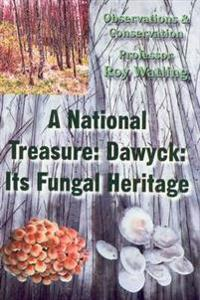 National treasure: dawyck: its fungal heritage - observations and conservat