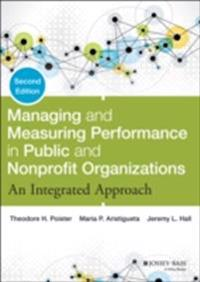 Managing and Measuring Performance in Public and Nonprofit Organizations