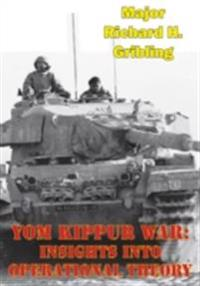 Yom Kippur War: Insights Into Operational Theory