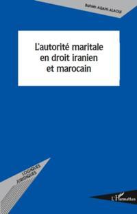 L'AUTORITE MARITALE EN DROIT IRANIEN ET MAROCAIN