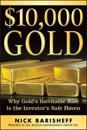 Å10,000 Gold: Why Gold's Inevitable Rise Is the Investor's Safe Haven