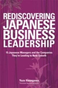 Rediscovering Japanese Business Leadership