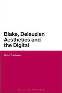 Blake, Deleuzian Aesthetics, and the Digital
