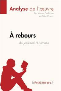 A rebours de Huysmans (Fiche de lecture)