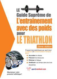 Le guide supreme de l'entrainement avec des poids pour le triathlon