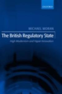British Regulatory State: High Modernism and Hyper-Innovation
