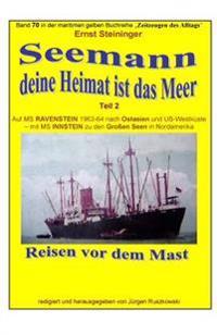 Seemann, Deine Heimat Ist Das Meer - 2 - Auf MS Ravenstein Und Instein: Band 70 in Der Maritimen Gelben Buchreihe Bei Juergen Ruszkowski