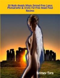 50 Nude Angels Wings Spread Free Lance Photography & Erotic Fat Free Angel Food Recipes