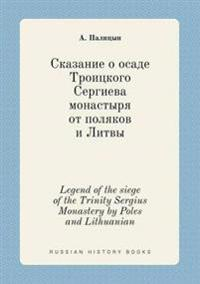 Legend of the Siege of the Trinity Sergius Monastery by Poles and Lithuanian