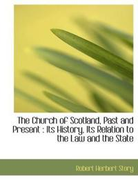 The Church of Scotland, Past and Present