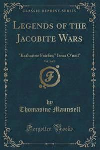 Legends of the Jacobite Wars, Vol. 3 of 3