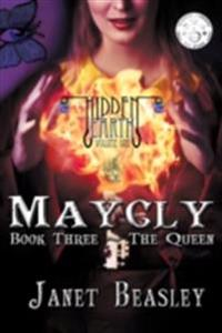 Maycly the Trilogy, Book Three, The Queen