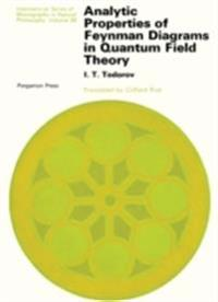 Analytic Properties of Feynman Diagrams in Quantum Field Theory