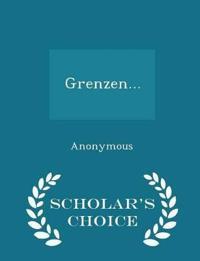 Grenzen... - Scholar's Choice Edition