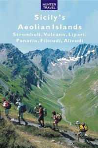 Sicily's Aeolian Islands: Stromboli, Vulcano, Lipari, Panarea, Filicudi, Alicudi