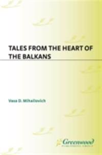 Tales from the Heart of the Balkans