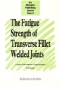 Fatigue Strength of Transverse Fillet Welded Joints