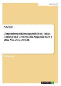 Unternehmensführungspraktiken. Inhalt, Umfang und Grenzen der Angaben nach § 289a Abs. 2 Nr. 2 HGB.