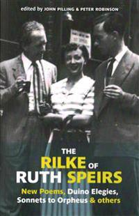 Rilke of ruth speirs: new poems, duino elegies, sonnets to orpheus, & other