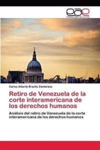 Retiro de Venezuela de La Corte Interamericana de Los Derechos Humanos