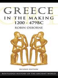 Greece in the Making 1200-479 BC
